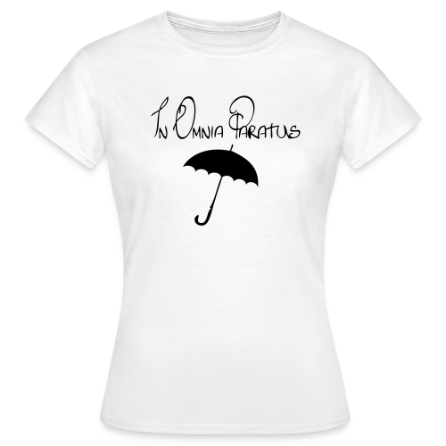 In Omnia Paratus - Women's T-Shirt