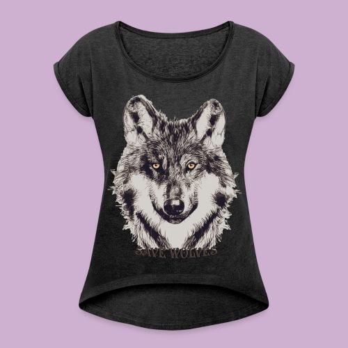 SAVE WOLVES - Frauen T-Shirt mit gerollten Ärmeln