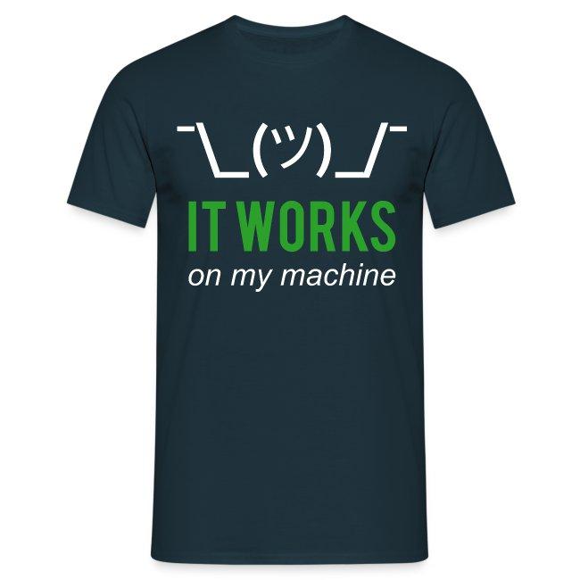 It works on my machine Programmierer T-Shirt