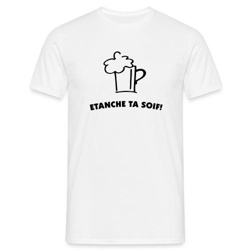 Etanche ta soif - T-shirt Homme