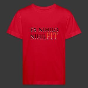 EX NIHILO NIHIL FIT - Kids' Organic T-shirt