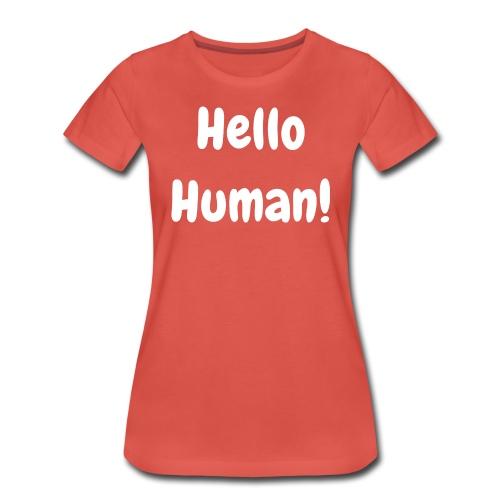 Hello Human! - Original - multicolour premium - Women's Premium T-Shirt