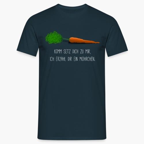 Komm setz dich zu mir, ich erzähl dir ein Möhrchen - Männer T-Shirt - Männer T-Shirt