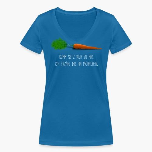 Komm setz dich zu mir, ich erzähl dir ein Möhrchen - Frauen T-Shirt mit V-Ausschnitt - Frauen Bio-T-Shirt mit V-Ausschnitt von Stanley & Stella