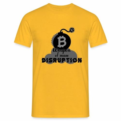 Weapon of Mass Disruption - Men's T-Shirt