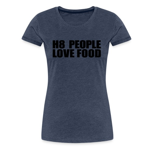 H8 Love - Frauen Premium T-Shirt