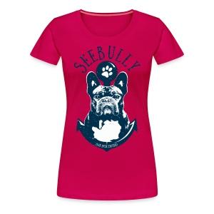 See-Bully - Frauen Premium T-Shirt - Frauen Premium T-Shirt