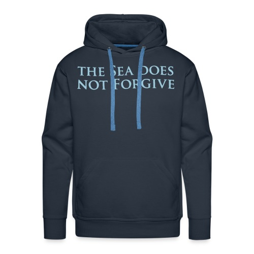 The Sea Does Not Forgive - (Loose-Fit) Navy Hoodie - Men's Premium Hoodie