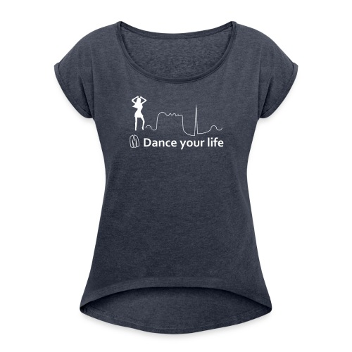 Maglietta donna - Dance Your Life - Maglietta da donna con risvolti