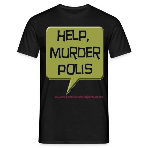 Help, Murder Polis - Men's T-Shirt