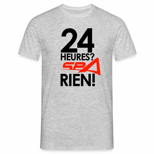 24 heures ? Spa rien ! - T-shirt Homme