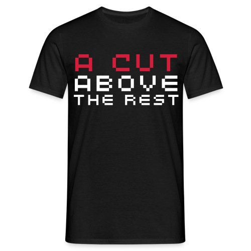 A Cut Above The Rest - Men's T-Shirt