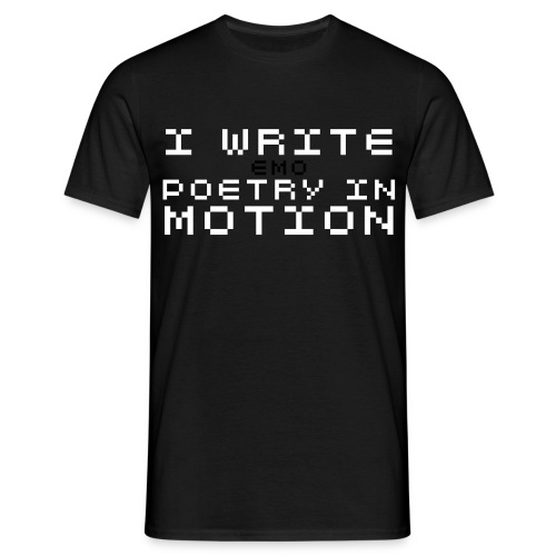 I Write (emo) Poetry in Motion - Men's T-Shirt