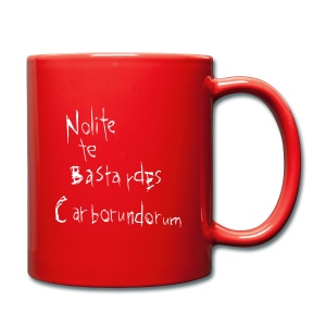 Nolite te bastardes carborundorum - tazza - Full Colour Mug