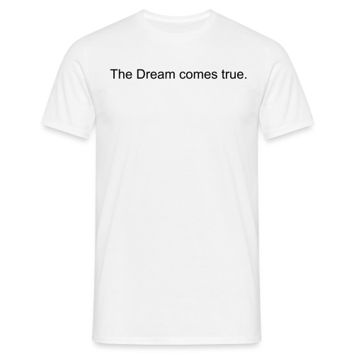 Dream white - Männer T-Shirt