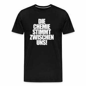 Die Chemie stimmt zwischen uns! - T-Shirt - Männer Premium T-Shirt