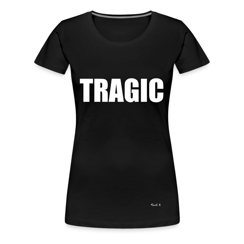 TRAGIC2.png - Women's Premium T-Shirt