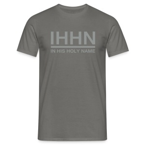IHHN - In His Holy Name - T-shirt Homme