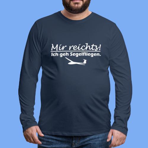 Mir reichts! Ich geh Segelfliegen - Men's Premium Longsleeve Shirt