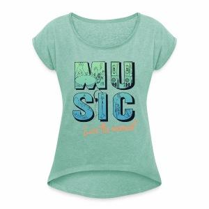 Music - live the moment - Frauen T-Shirt mit gerollten Ärmeln
