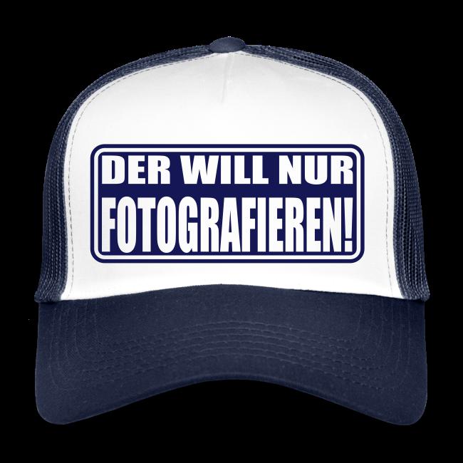 """Cap """"Der will nur Fotografieren!"""""""