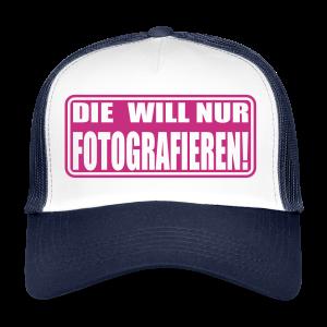 Cap Die will nur Fotografieren! - Trucker Cap