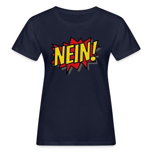 Nein - Frauen Bio-T-Shirt