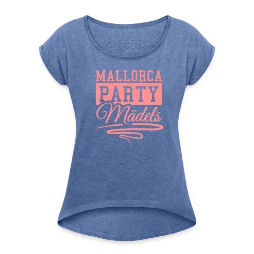Mallorca Party Mädels - Frauen T-Shirt mit gerollten Ärmeln