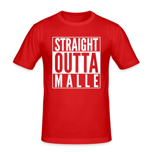 Straight Outta Malle - Männer Slim Fit T-Shirt