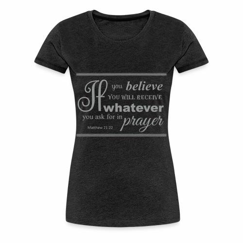 my faith - my prayer - Frauen Premium T-Shirt