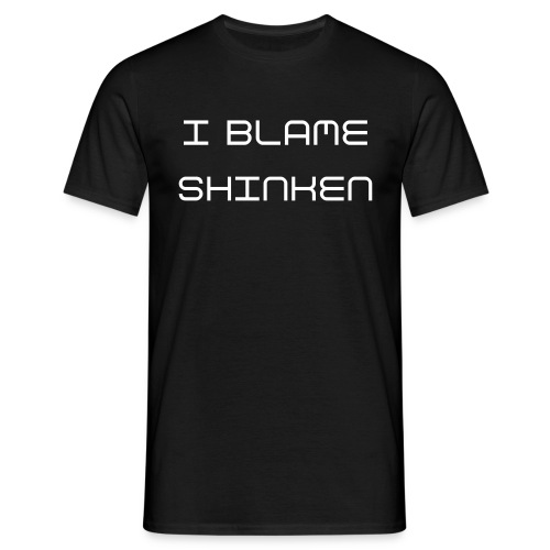 I blame Shinken (no pic) - Men's T-Shirt