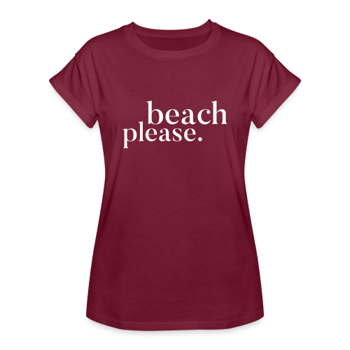 beach please. - Frauen Oversize T-Shirt