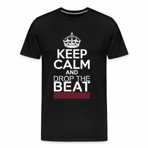 Keep Calm and Drop the Beat - T-Shirt - Männer Premium T-Shirt
