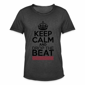 Keep Calm and Drop the Beat - T-Shirt - Männer Vintage T-Shirt