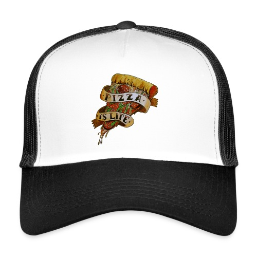Pizza Is Life - Trucker Cap