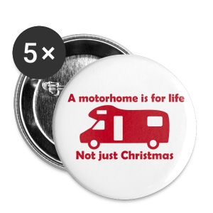 Badge - A Motorhome is for life - Buttons large 56 mm