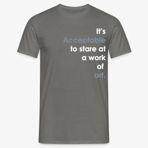 It's Acceptable  - Men's T-Shirt