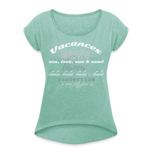je suis faite pour ça - T-shirt à manches retroussées Femme