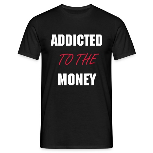 Money Addict - Men's T-Shirt