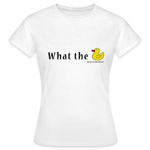 Damen-Shirt What the Duck - Frauen T-Shirt