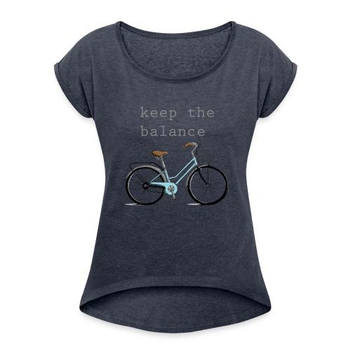 keep the balance - Frauen T-Shirt mit gerollten Ärmeln