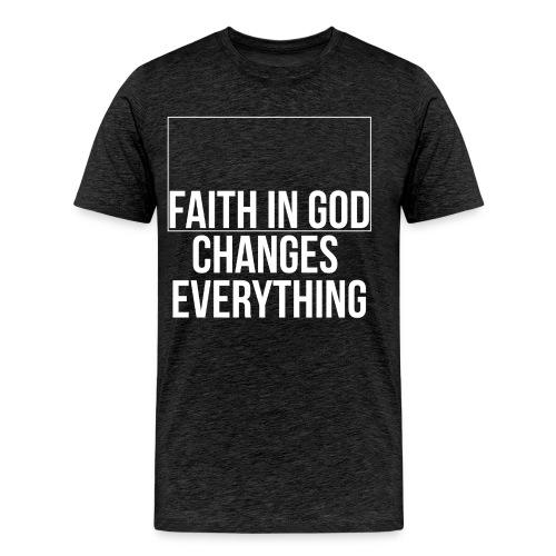faith in GOD changes everything - Männer Premium T-Shirt