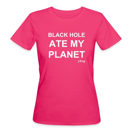Black Hole Ate My Planet - Women's Organic T-Shirt