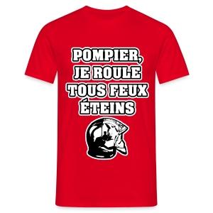 POMPIER, JE ROULE TOUS FEUX ÉTEINS - JEUX DE MOTS - FRANCOIS VILLE - T-shirt Homme