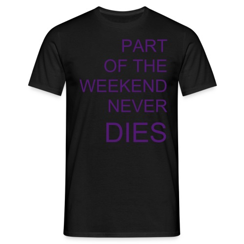 Part Of The Weekend Never Dies - UNOFFICIAL - [PURPLE] - Maglietta da uomo