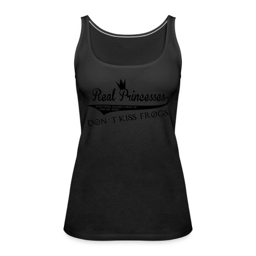 Judiths Shirt - real princesses don´t kiss frogs - schwarzer Druck / Tanktop - Frauen Premium Tank Top
