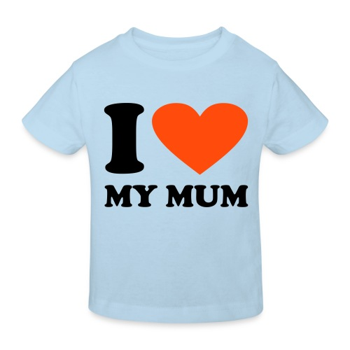 Light Blue I Love my Mum - Kids' Organic T-Shirt