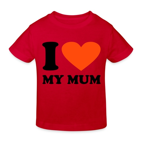 Red I Love my Mum - Kids' Organic T-Shirt