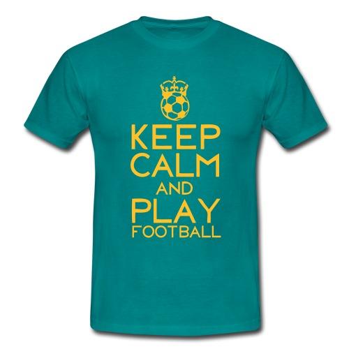 Keep Calm And Play Football - Männer T-Shirt