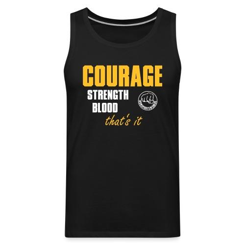 CourageStrengthBlood - Männer Premium Tank Top